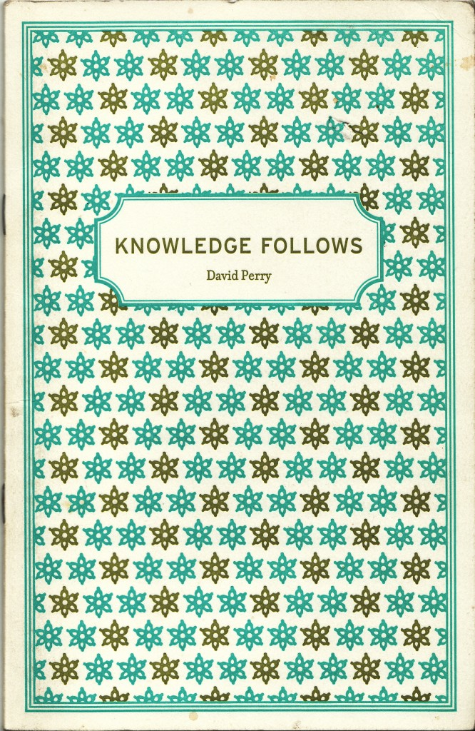 Knowledge Follows by David Perry (Insurance Editions, 2003)